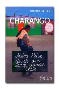 Charango - meine Reise durch das lange dünne Chile