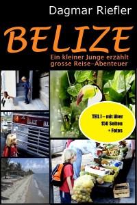 Belize - Ein kleiner Junger erzählt grosse Reiseabenteuer